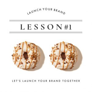 Lesson 1: How To Launch Your Brand